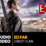 Ed Far – Best I Can (Official Audio Video HQ)