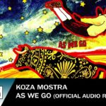 KOZA MOSTRA – As We Go – Official Audio Release