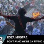 Koza Mostra – Don't Panic We' Re On Titanic – Official Music Video