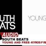 South Beats – Young and Free – Kyros F Remix